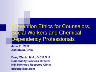 Prevention Ethics for Counselors, Social Workers and Chemical Dependency Professionals