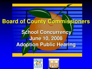 Board of County Commissioners School Concurrency June 10, 2008 Adoption Public Hearing