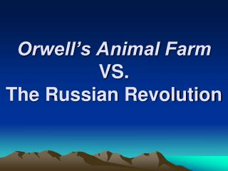 comparing animal farm and russian revolution In animal farm, orwell chooses the particular animals to center the curious   keywords: orwell, the russian revolution, soviet russia, animal farm, parallel.