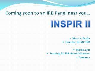 Coming soon to an IRB Panel near you…
