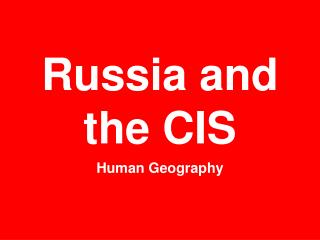 Russia and the CIS