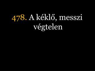 478.  A kéklő, messzi végtelen