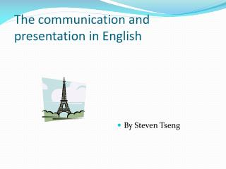 The communication and presentation in English