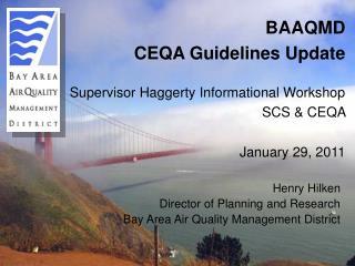 BAAQMD  CEQA Guidelines Update Supervisor Haggerty Informational Workshop SCS & CEQA