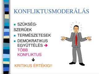 KONFLIKTUSMODERÁLÁS