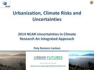 Urbanization, Climate Risks and Uncertainties
