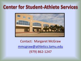 Contact:  Margaret McGraw mmcgraw@athletics.tamu (979) 862-1247