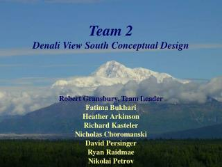 Team 2 Denali View South Conceptual Design