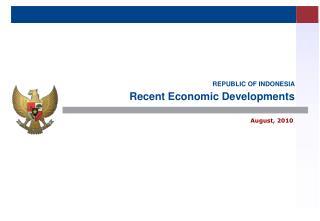 REPUBLIC OF INDONESIA  Recent Economic Developments