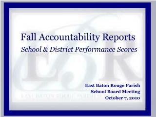 Fall Accountability Reports School & District Performance Scores