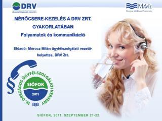 Mérőcsere-kezelés a DRV Zrt. gyakorlatában Folyamatok és kommunikáció