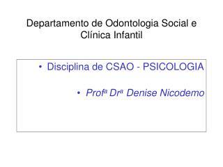 Departamento de Odontologia Social e Clínica Infantil
