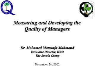 Dr. Mohamed Moustafa Mahmoud Executive Director, HRD The Savola Group