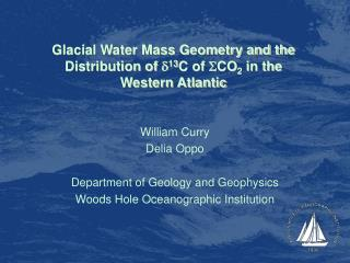 Glacial Water Mass Geometry and the Distribution of  d 13 C of  S CO 2  in the Western Atlantic