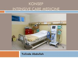 KONSEP INTENSIVE CARE MEDICINE