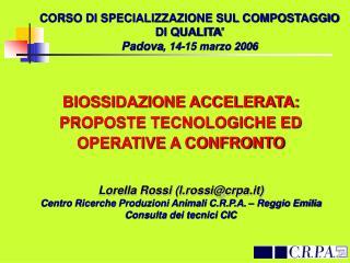 CORSO DI SPECIALIZZAZIONE SUL COMPOSTAGGIO DI QUALITA' Padova , 14-15 marzo 2006