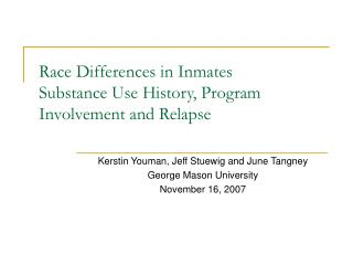 Race Differences in Inmates Substance Use History, Program Involvement and Relapse