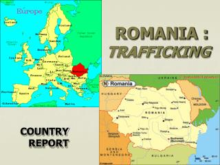 ROMANIA : TRAFFICKING