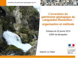 L'inventaire du  patrimoine géologique du  Languedoc-Roussillon :  organisation et méthode