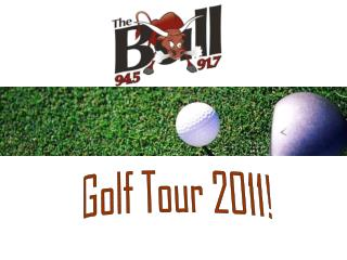 Golf Tour 2011!
