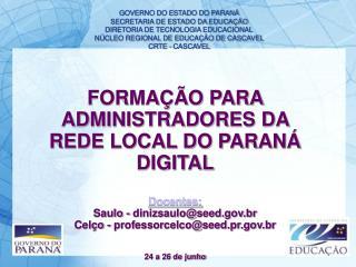 GOVERNO DO ESTADO DO PARANÁ SECRETARIA DE ESTADO DA EDUCAÇÃO DIRETORIA DE TECNOLOGIA EDUCACIONAL