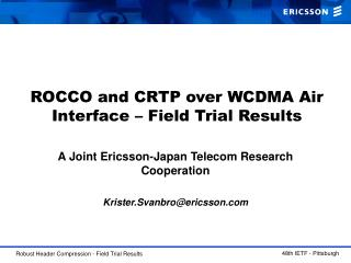 ROCCO and CRTP over WCDMA Air Interface – Field Trial Results