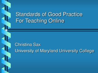 Standards of Good Practice For Teaching Online