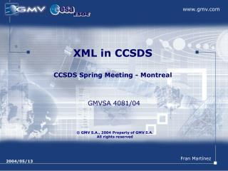 XML in CCSDS CCSDS Spring Meeting - Montreal