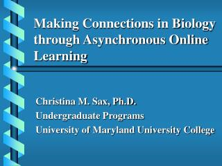 Making Connections in Biology through Asynchronous Online Learning