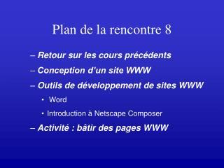 Plan de la rencontre 8