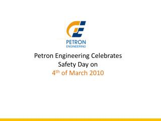 Petron Engineering Celebrates  Safety Day on  4th of March 2010