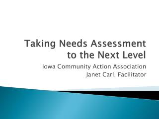 Taking Needs Assessment to the Next Level