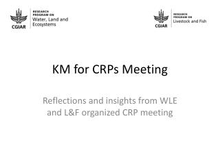 KM for CRPs Meeting