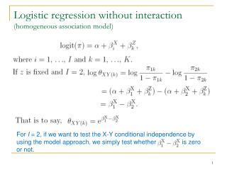 Logistic regression without interaction (homogeneous association model)