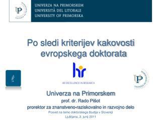 Po sledi kriterijev kakovosti evropskega doktorata  Univerza na Primorskem prof. dr. Rado Pišot