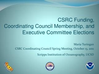CSRC Funding,  Coordinating Council Membership, and Executive Committee Elections