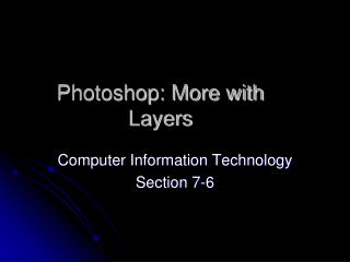 Photoshop: More with Layers