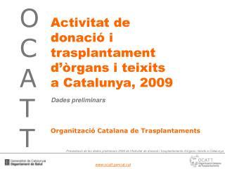 Activitat de donació i trasplantament d'òrgans i teixits a Catalunya, 2009