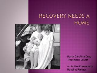 RECOVERY NEEDS A HOME