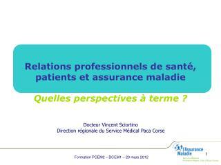 Relations professionnels de santé, patients et assurance maladie Quelles perspectives à terme ?