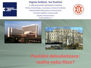 Dagmar Seidlová,  Eva Tesařová II. ARO pracoviště reprodukční medicíny