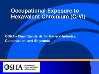 OSHA's Final Standards for General Industry, Construction, and Shipyards