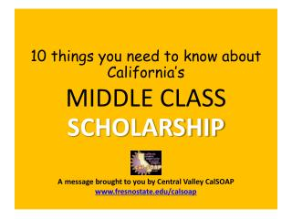 10 things you need to know about California's MIDDLE CLASS  SCHOLARSHIP