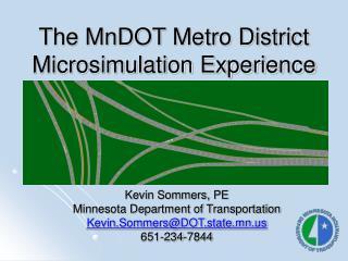 The MnDOT Metro District Microsimulation Experience
