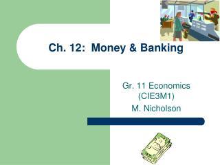 Ch. 12:  Money & Banking