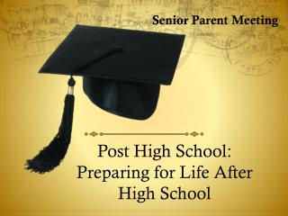 Post High School:  Preparing for Life After High School