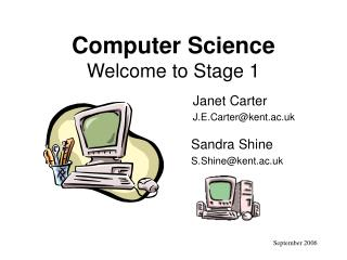 Computer Science Welcome to Stage 1