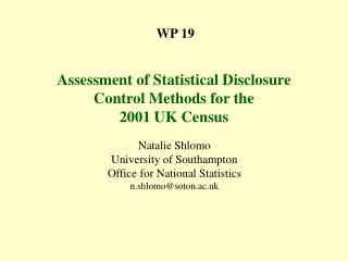 WP 19  Assessment of Statistical Disclosure Control Methods for the 2001 UK Census