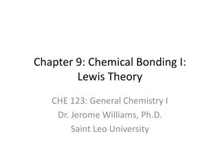 Chapter 9: Chemical Bonding I: Lewis Theory