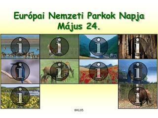 Európai Nemzeti Parkok Napja Május 24.